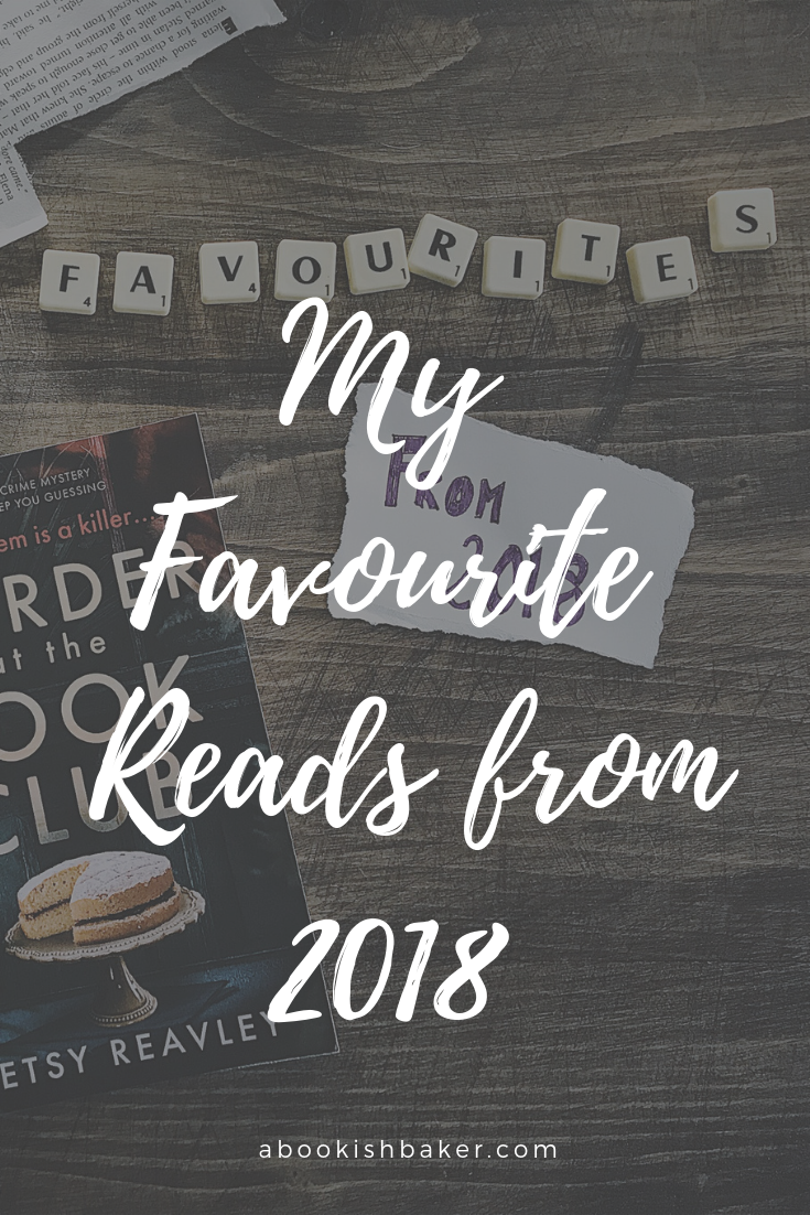 my favourite reads from 2018. The novels I enjoyed and recommend.