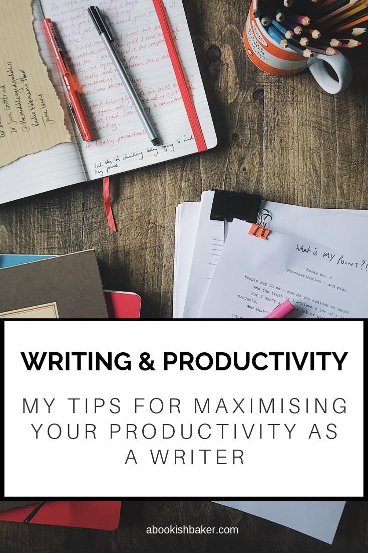 WRITING & PRODUCTIVITY: My Tips for Maximising Productivity as a Writer