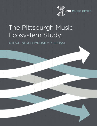 Sound-Music-Cities-Pittsburgh-Music-Ecosystem-Study-Cover.jpg