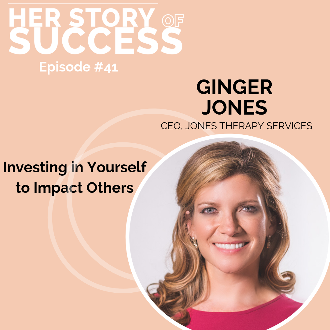 Ginger Jones - Investing in yourself, women in business, woman CEO, woman leader