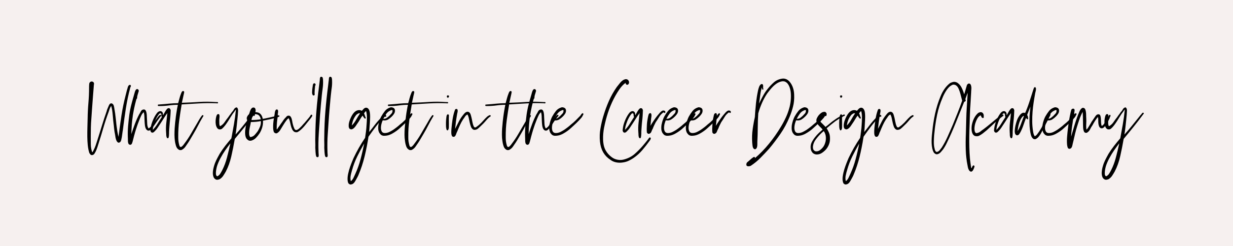 Welcome to the Career Design Academy (1).png