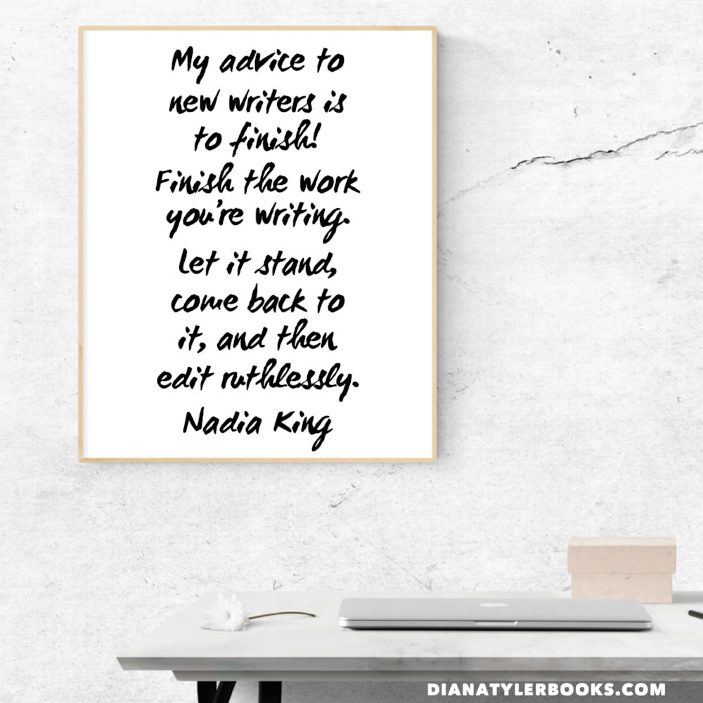 Writing Advice from Nadia King via Diana Tyler