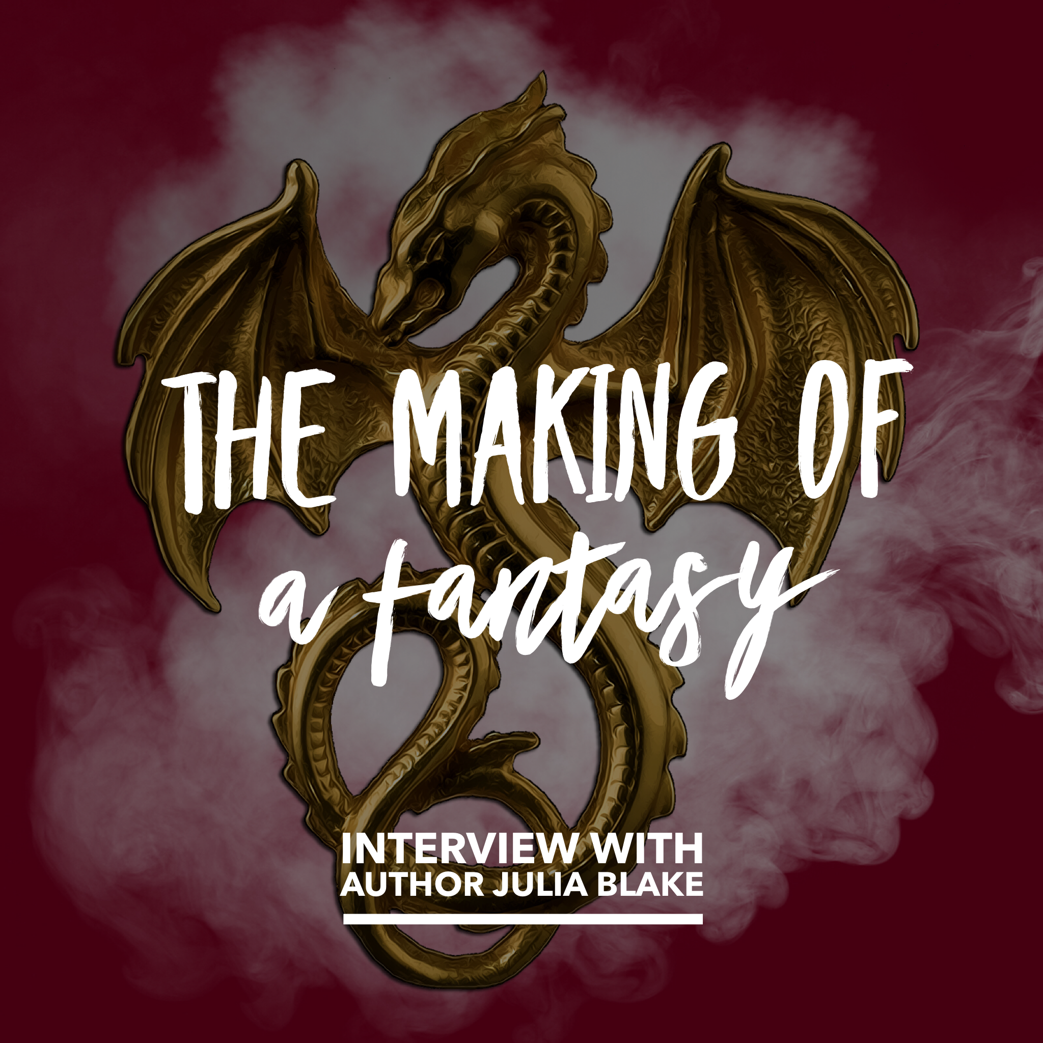 The Making of a Fantasy with Author Julia Blake