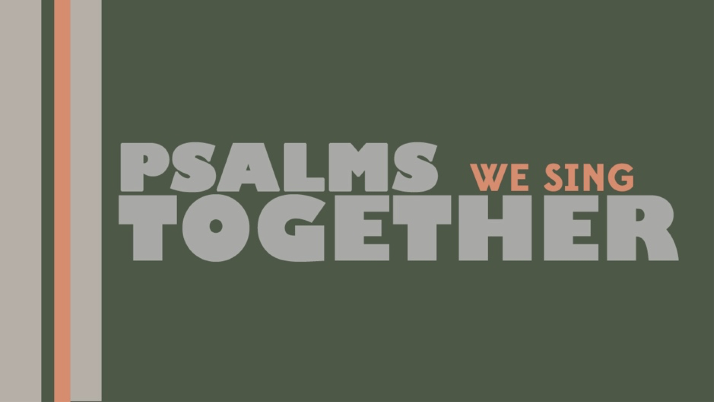 Psalms We Sing Together - Pastor Dave Lescalleet