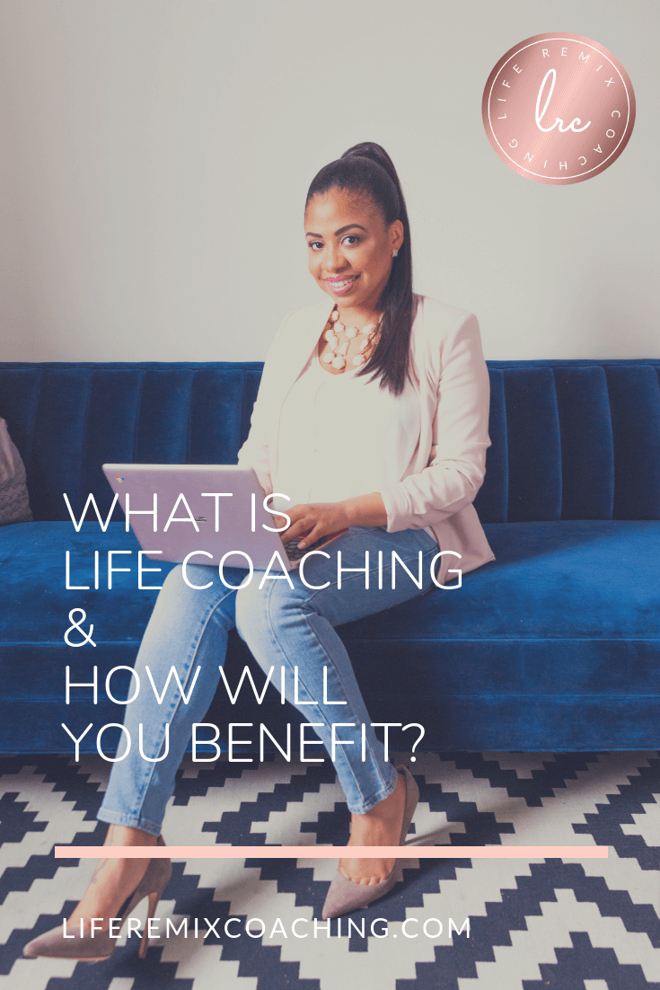 What is Life Coaching and How Will You Benefit.png