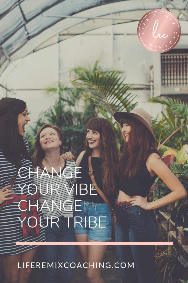 Pinterest_Change Your Vibe Change Your Tribe.png
