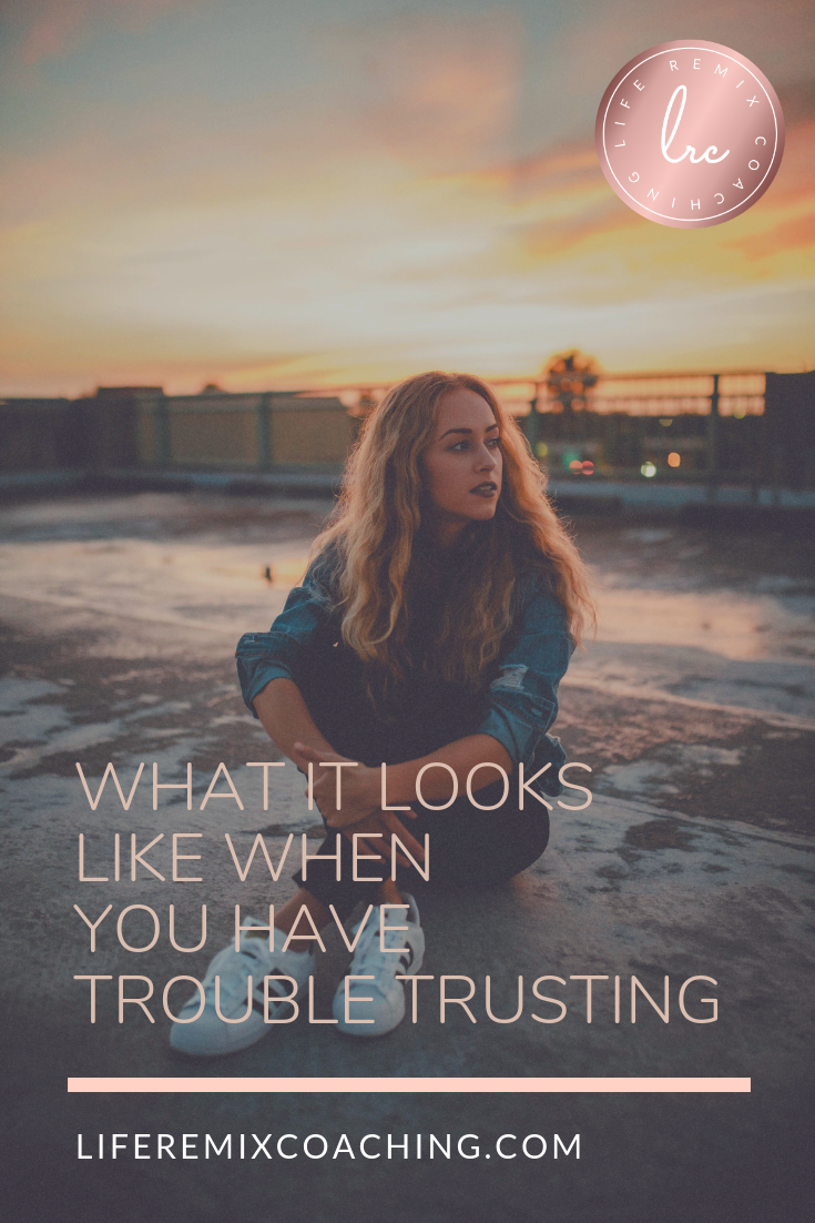 trust∣trust issues∣blog∣mindset∣inspiration∣relationships∣personal growth∣life coach∣for women∣life remix coaching