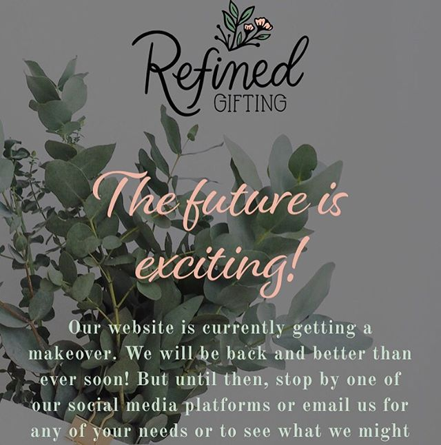 The future is exciting! If you haven't noticed our website is under construction! Our newly updated website + brand new ONLINE SHOP is coming soon!!! ✨🙌🏻🌿💕 If you have any questions about the website, my business or our gifting capabilities, let us know! A big thanks to Britani at @Depiktdesign for her work on the website! RefinedGiftingCo.com