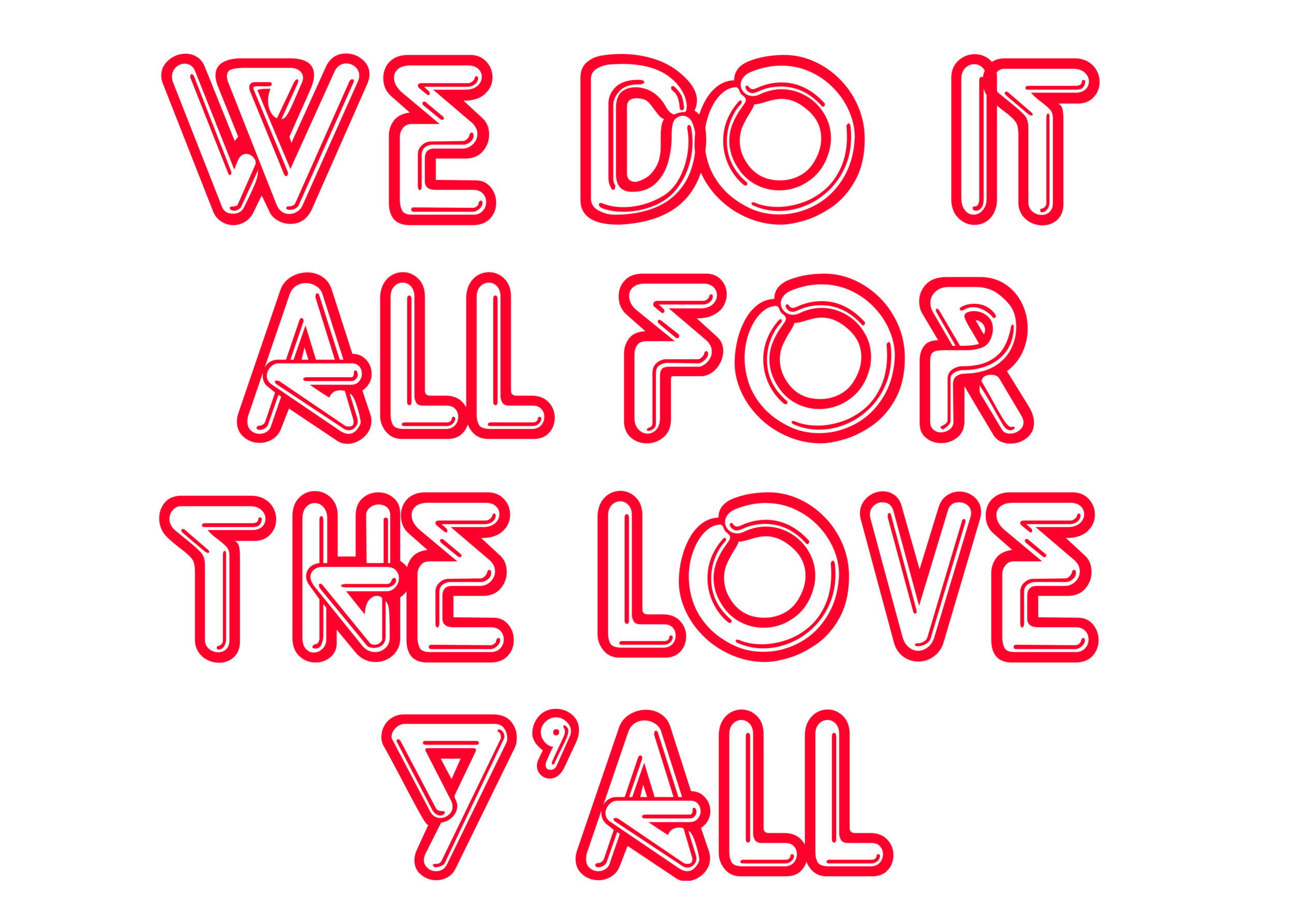 We Do it All for The Love Y'all (2).png