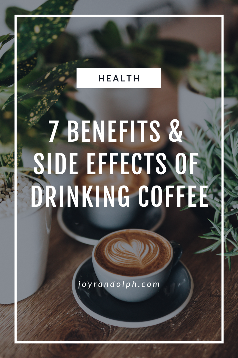 7 benefits and side effects of drinking coffee.png