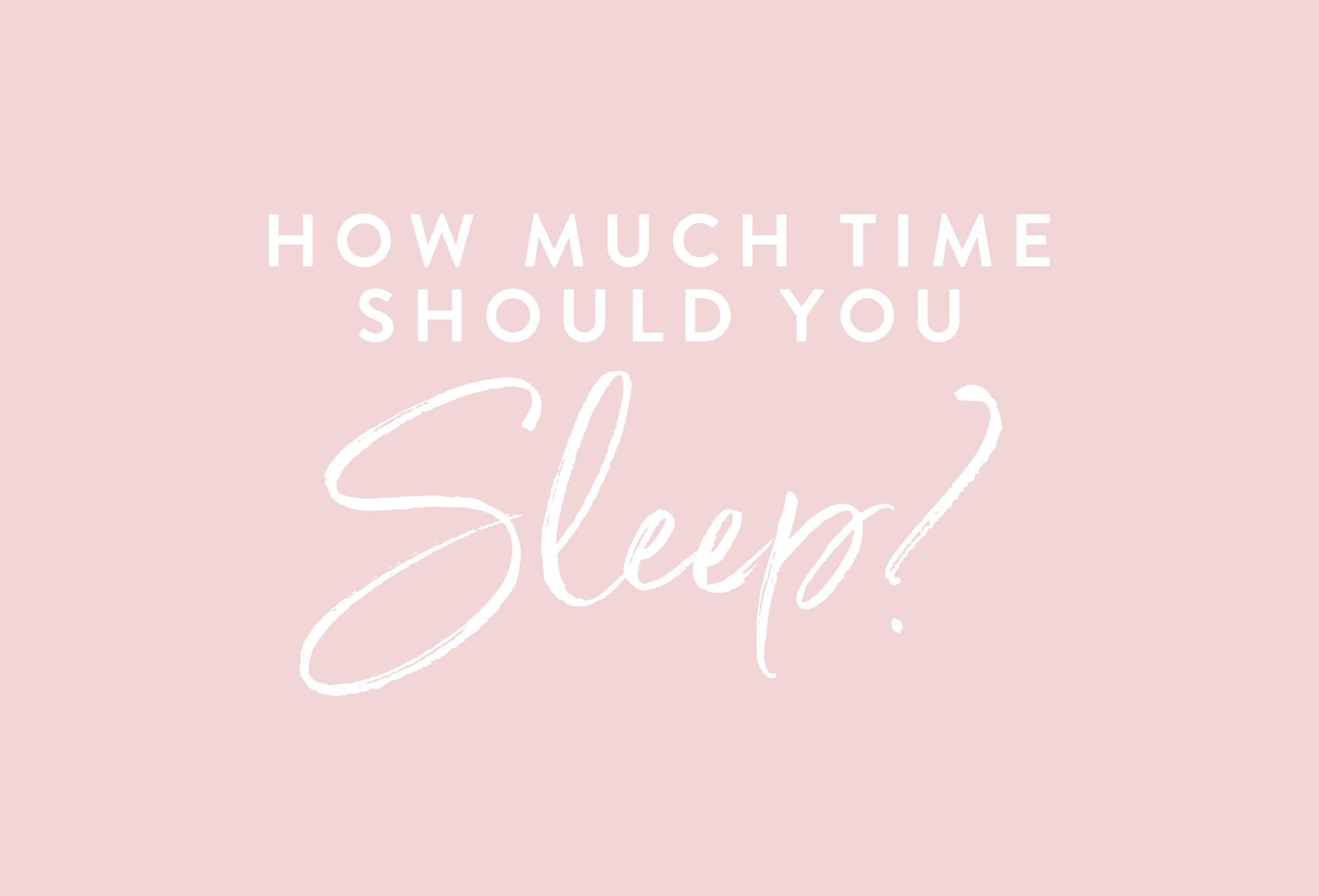 My Luxury Linen how much time should you sleep?