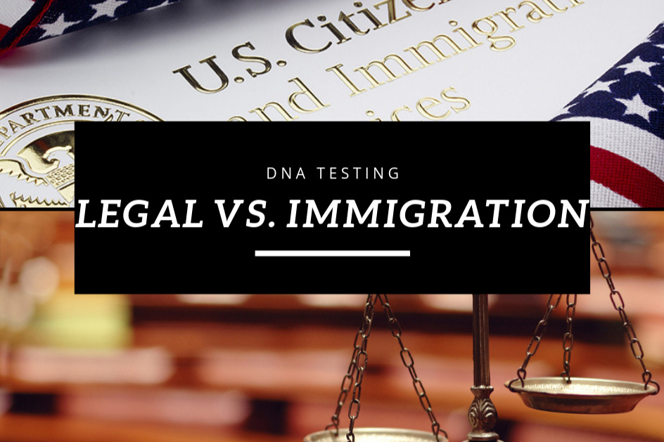 Difference between Legal DNA Testing and US VISA and Immigration DNA Testing