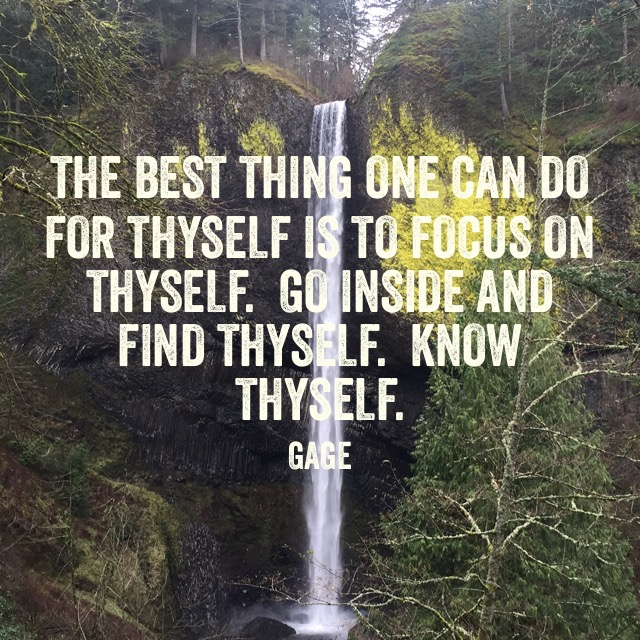 The Best Thing One Can Do for Thyself is to Focus on Thyself