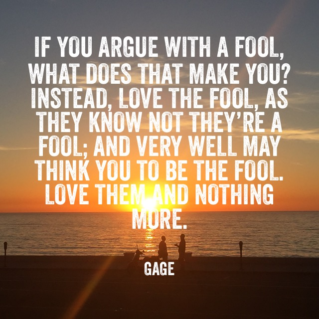 If you Argue with a Fool