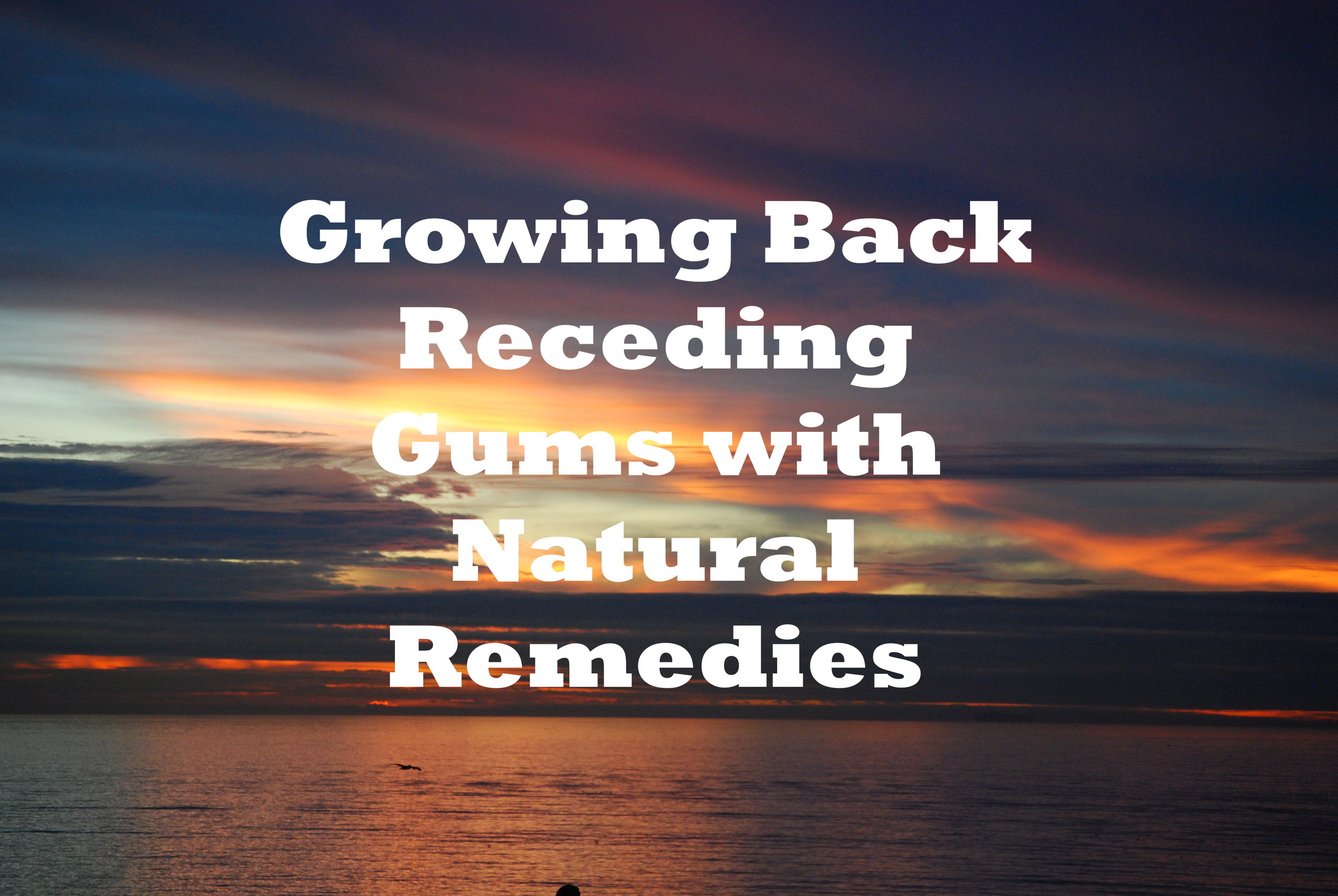 Growing Back Receding Gums With Natural Remedies