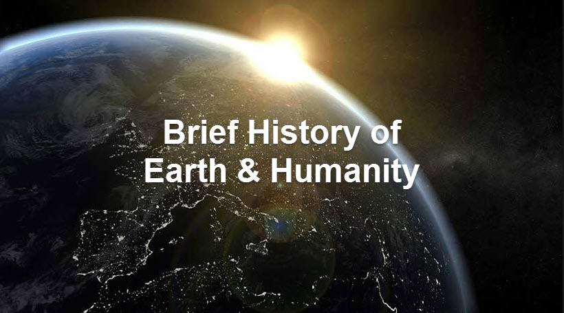 Brief History of Earth & Humanity