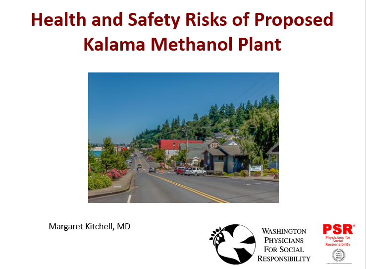 Health Impacts of Kalama Methanol - WPSR Climate & Health Task Force member Margaret Kitchell made this PowerPoint presentation on the health impacts of the proposed project.