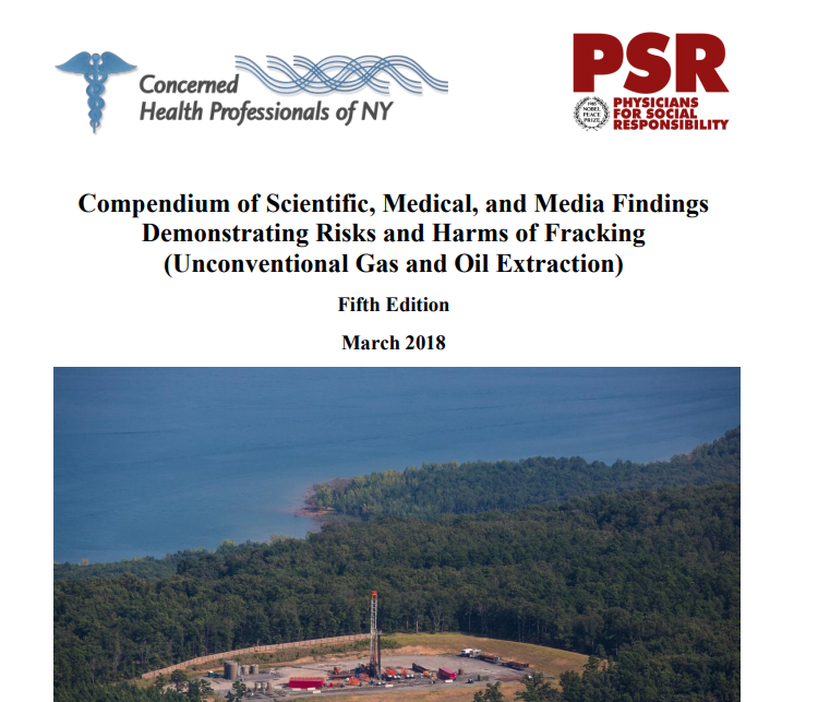 Fracked Gas: Too Dirty, Too Dangerous - In March of 2018, Physicians for Social Responsibility (PSR) and Concerned Health Professionals of New York released a compendium of Scientific, Medical, and Media Findings Demonstrating Risks and Harms of Fracking (Unconventional Gas and Oil Extraction). It complements this report released by PSR in 2017: Too Dirty, Too Dangerous: Why Health Professionals Reject Natural Gas.