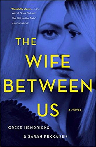 Greer Hendricks & Sarah Pekkanen - Jan. 9   St. Martin's Press* I haven't popped the wife between us open yet, but if you're down for the psychological thriller genre this is one of the most anticipated of the year. More interesting to me: It's a writer/editor collaboration that developed into a novel. Hmmm…