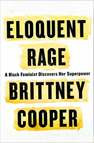 """Brittney Cooper - Jan. 16   St. Martin's Press I'm just going to let Library Journal take this one: """"An ambitious, electrifying memoir. Recommended for readers seeking contemporary social commentary that's unrelenting yet humorous.""""I can't wait to pick it up."""