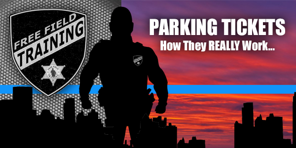 """Parking Tickets: How They REALLY Work - We've all gotten'em. We've all paid the fines associated with 'em – well, almost everyone. Are you curious about Parking Tickets? Wonder if the system is rigged against you or against those who are """"poor?"""" Think there's a time a time of the month that they're issued more liberally? There's only one way to find out about Parking Tickets and how they REALLY Work. Check out this episode of The Free Field Training Podcast where Officer Tommy talks about it all and answers your questions one at a time, in turn…"""