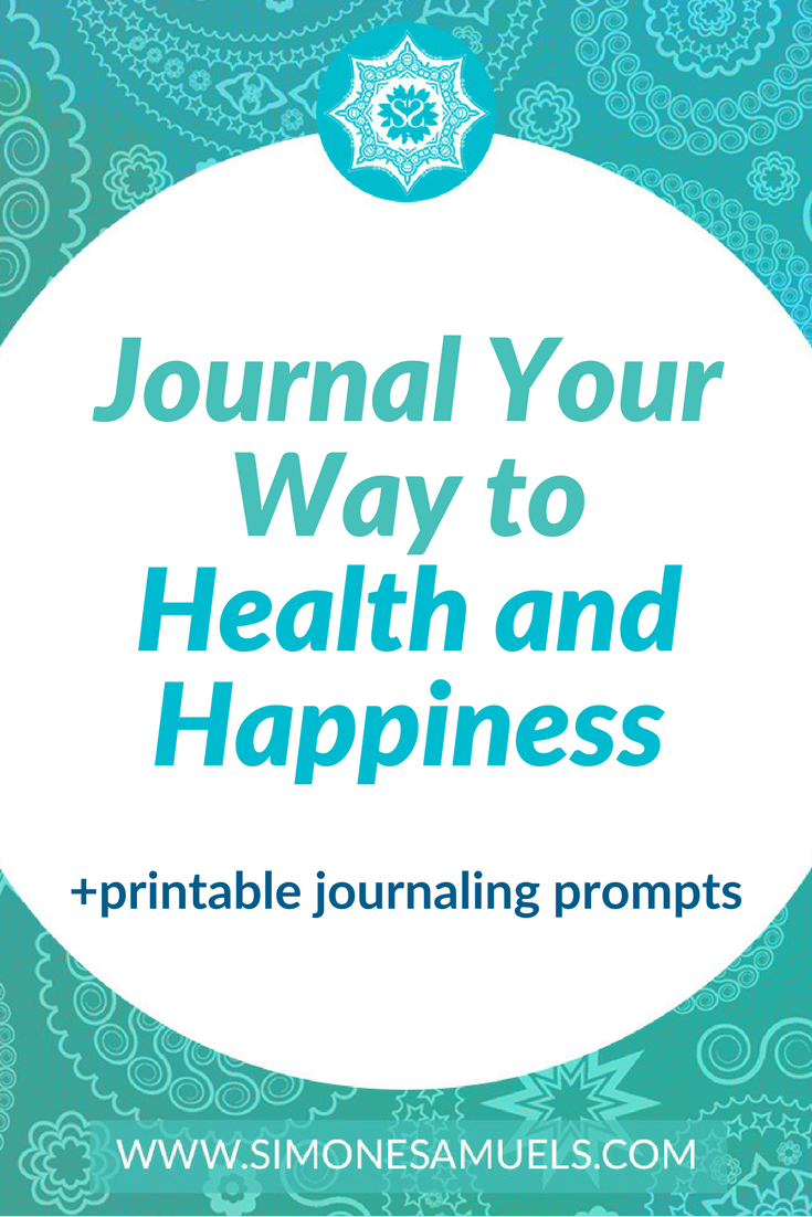 Journaling Your Way to Health & Happiness   Printable Journaling Prompts and Daily Journal Pages