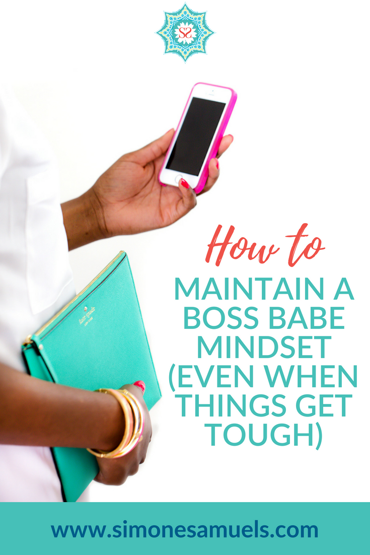 How to maintain a boss babe mindset (even when things get tough)