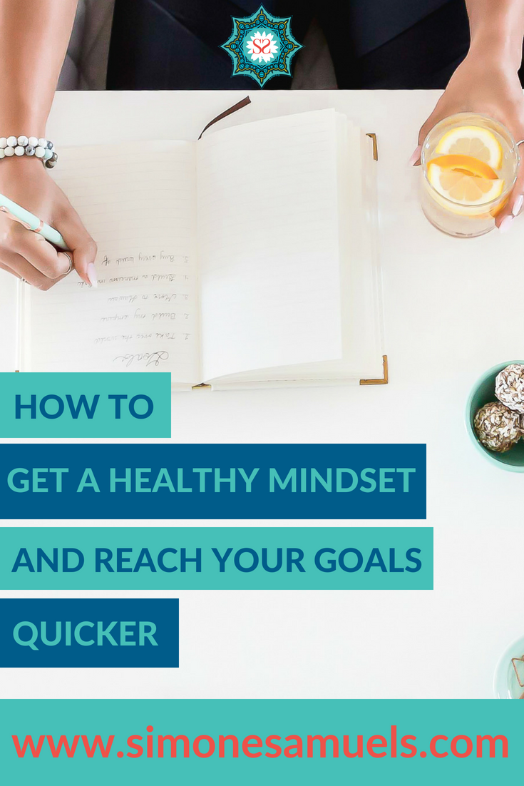 How to get a healthy mindset and reach your goals quicker