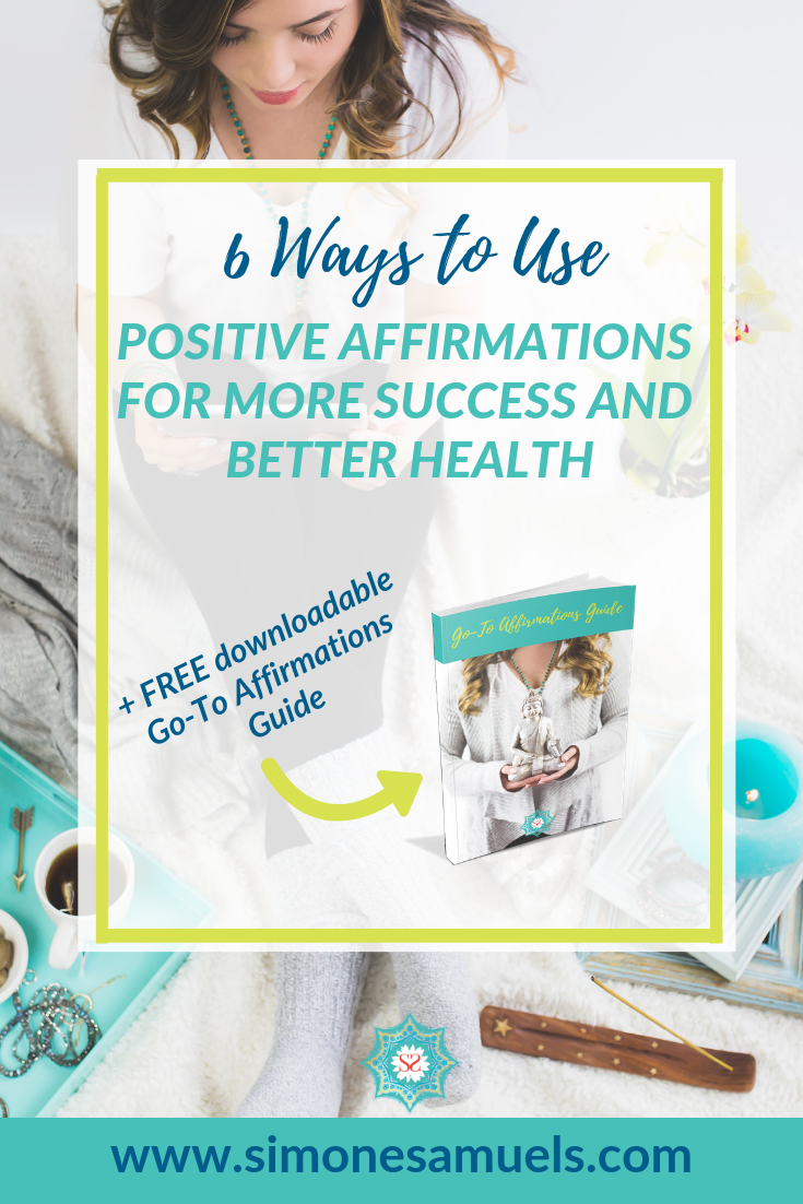 6 Ways to Use Positive Affirmations for More Success and Better Health