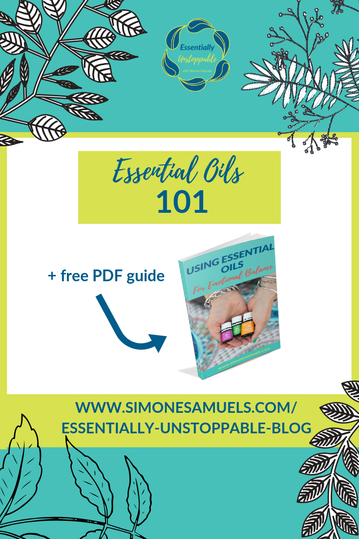Essential Oils 101- Essentially Unstoppable Blog with free downloadable PDF guide to using essential oils for emotional balance