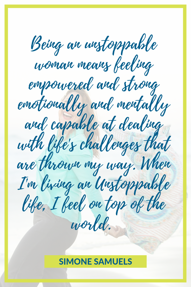 What being an unstoppable woman means- Simone Samuels- Quote