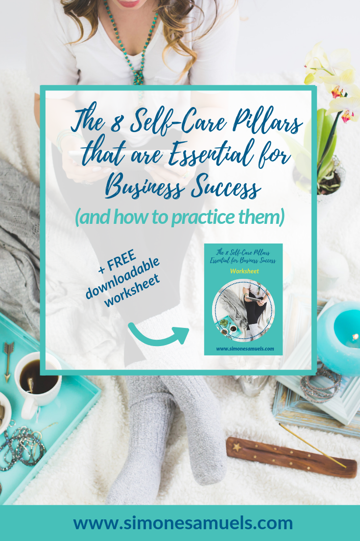 The 8 Self-Care Pillars that are Essential for Business Success and How to Practice Them- Simone Samuels Blog