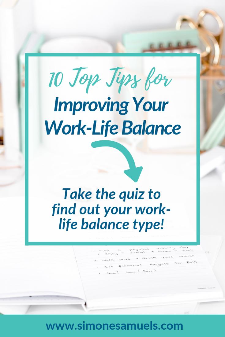 10 Top Tips for Improving Your Work-Life Balance- Simone Samuels Blog