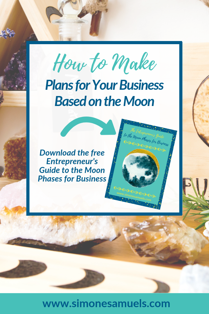 How to make plans for your business based on the moon- Simone Samuels Wellness blog