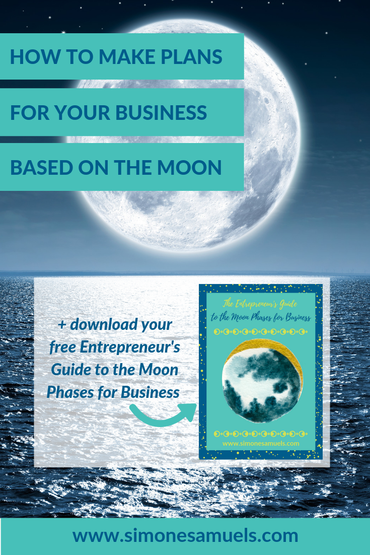 How to make plans for your business based on the moon- Simone Samuels blog