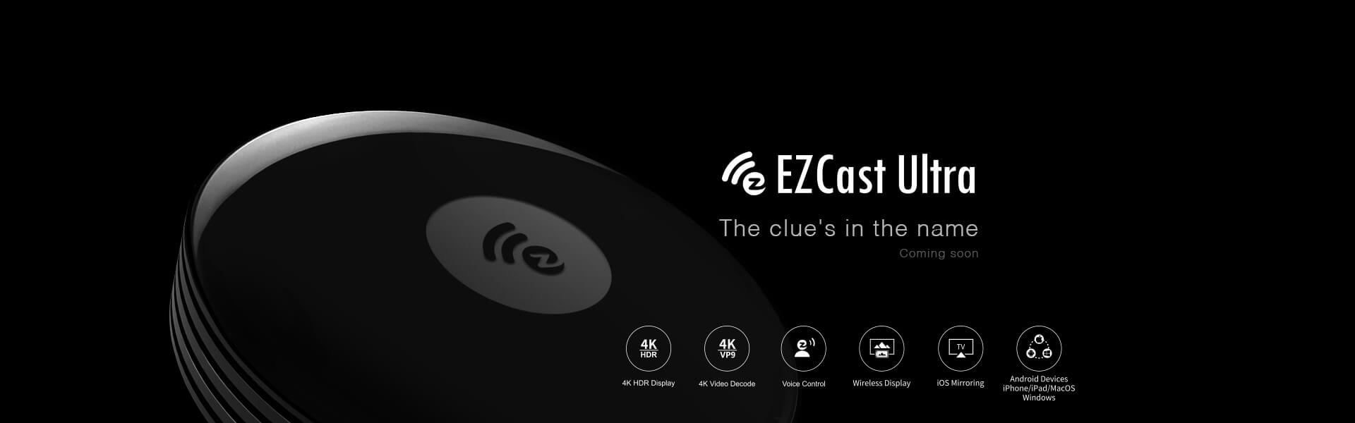 EZCast Ultra with 4K HDR output.