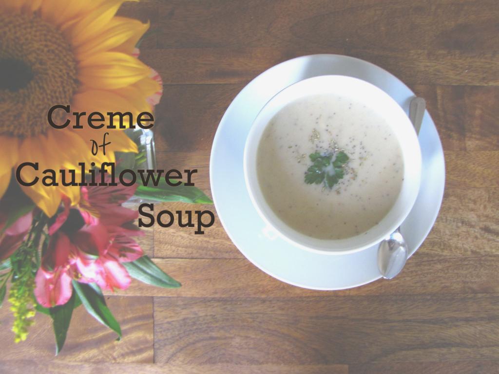 cauliflower soup, creme of cauliflower, soup, recipe, recipe of the day, vegan, gluten-free, gluten-free recipe