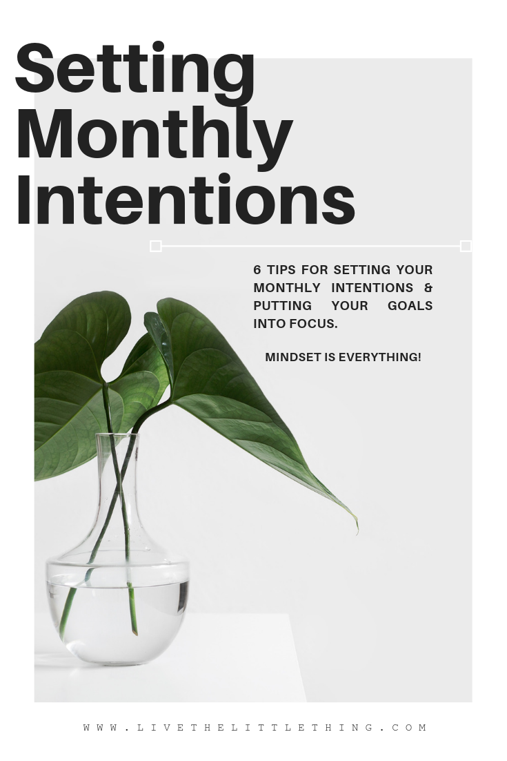 Setting Monthly Intentions - www.livethelittlethings.com.png