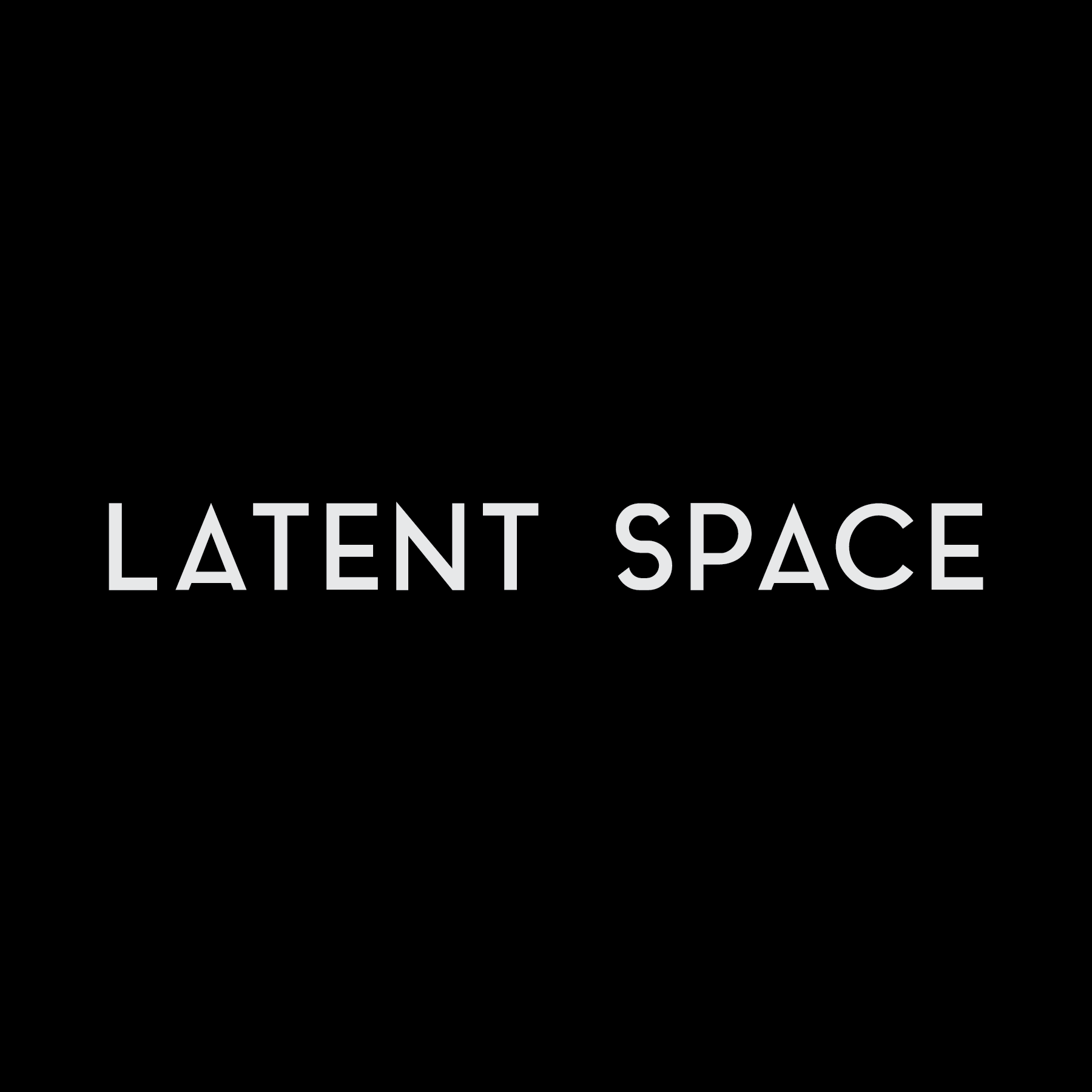 Latent Space - Open by appointment.