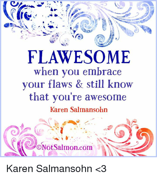 FLAWS #1flawesome-when-you-embrace-your-flaws-still-know-that-10021571.png