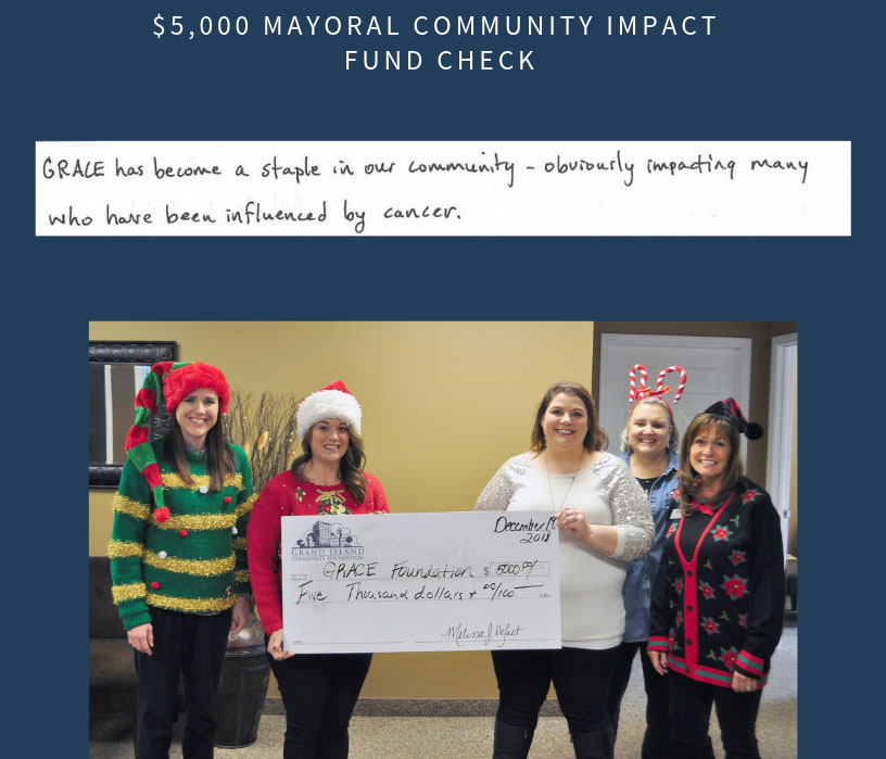 THank you, GICF! - Thank you to the Grand Island Community Foundation for this gift of $5,000 to GRACE Cancer Foundation in December, 2018 from the Mayoral Community Impact Fund!!