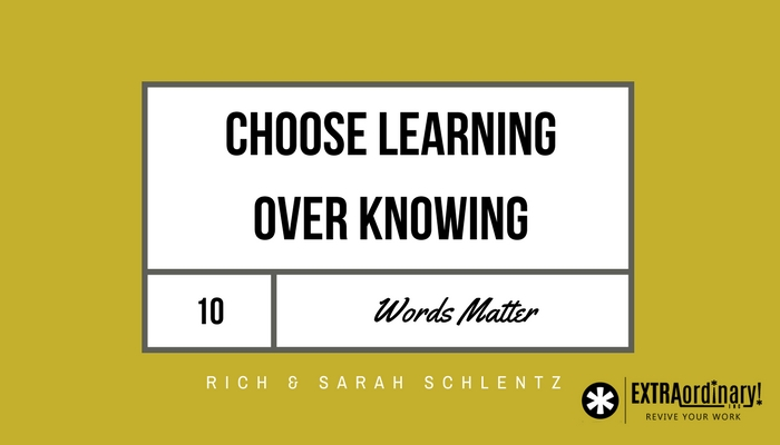 Words-Matter-10-Choose-Learning-over-knowing.jpg