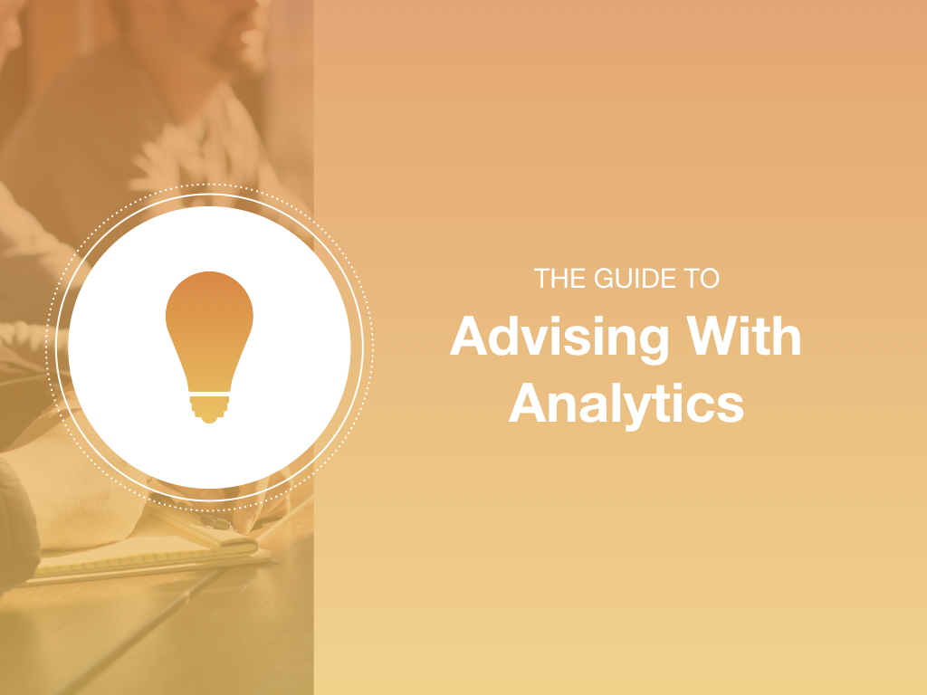 The Ultimate Guide to Advising with Analytics - Guides