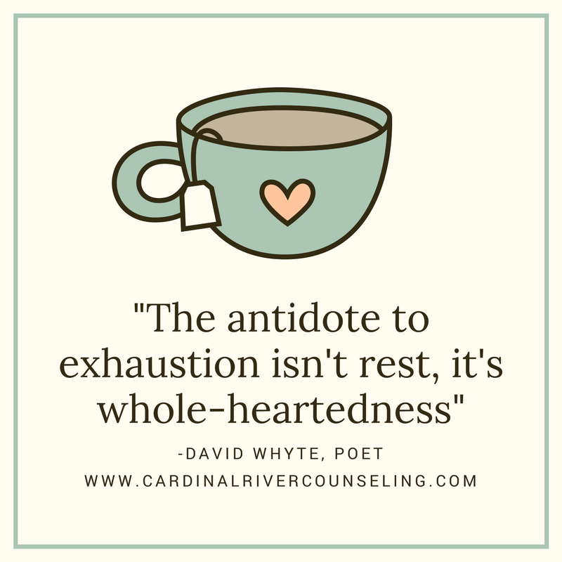 _The antidote to exhaustion isn't rest, it's whole-heartedness_.png