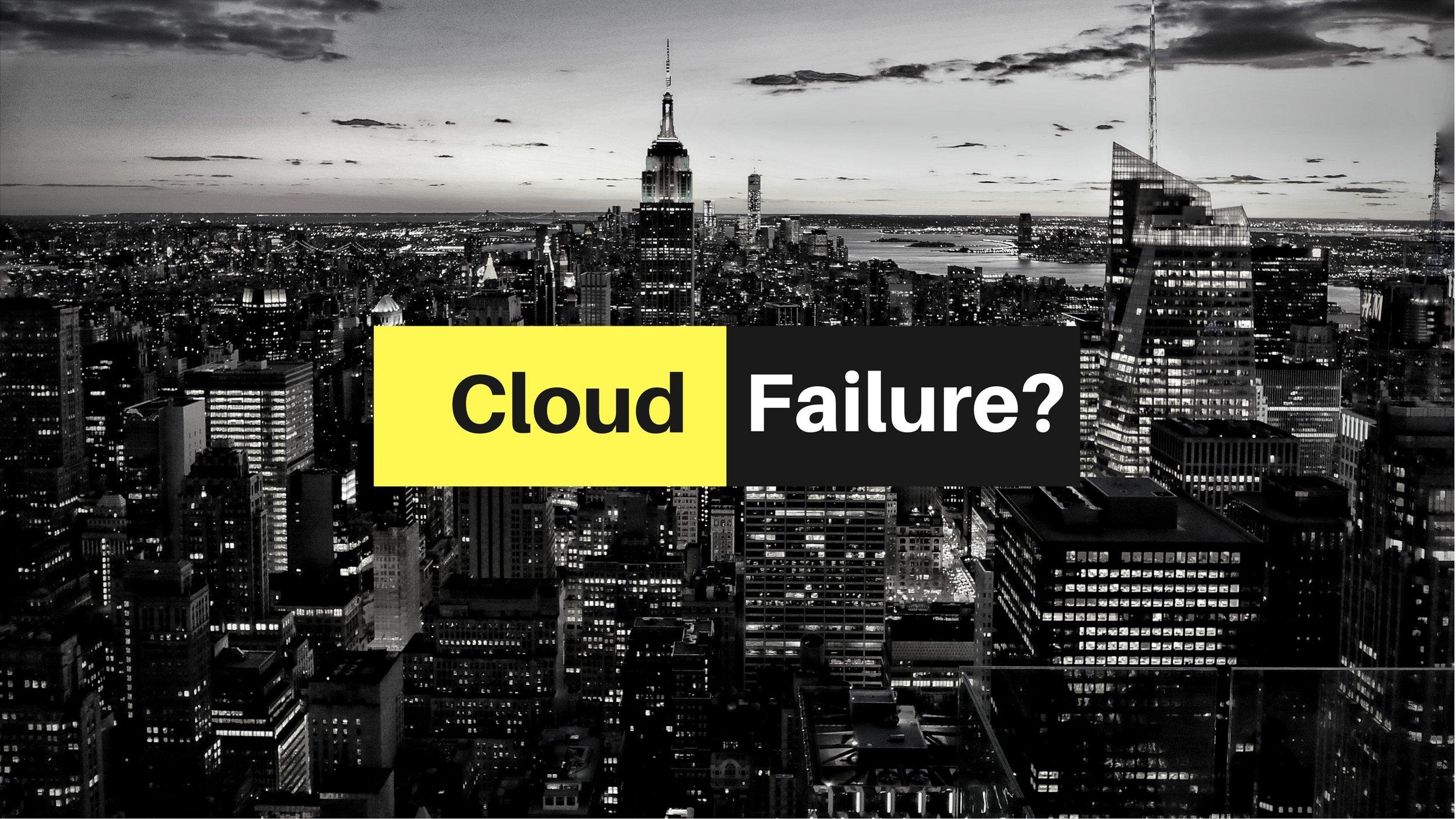 Cloud Failure.jpg