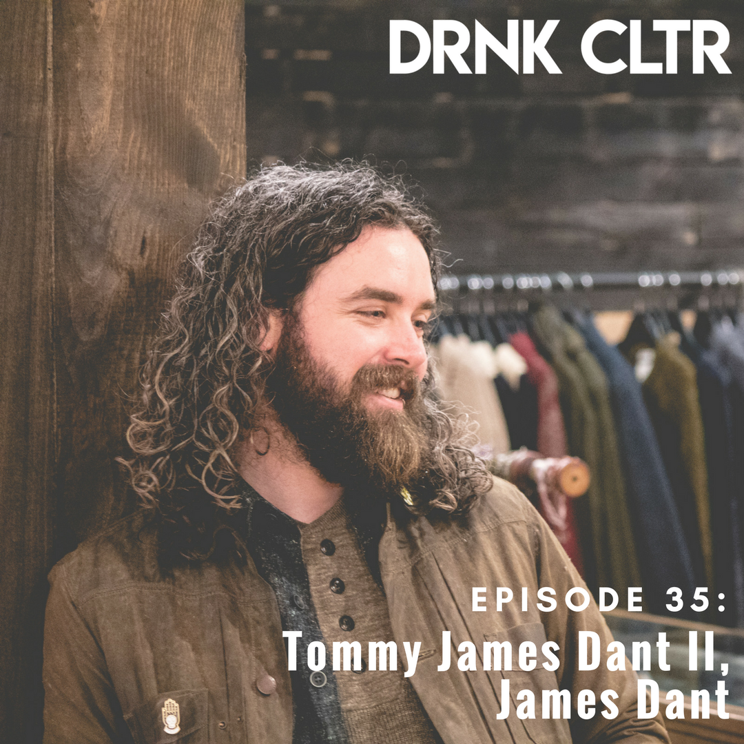 Episode 35: Tommy James Dant II, James Dant  -