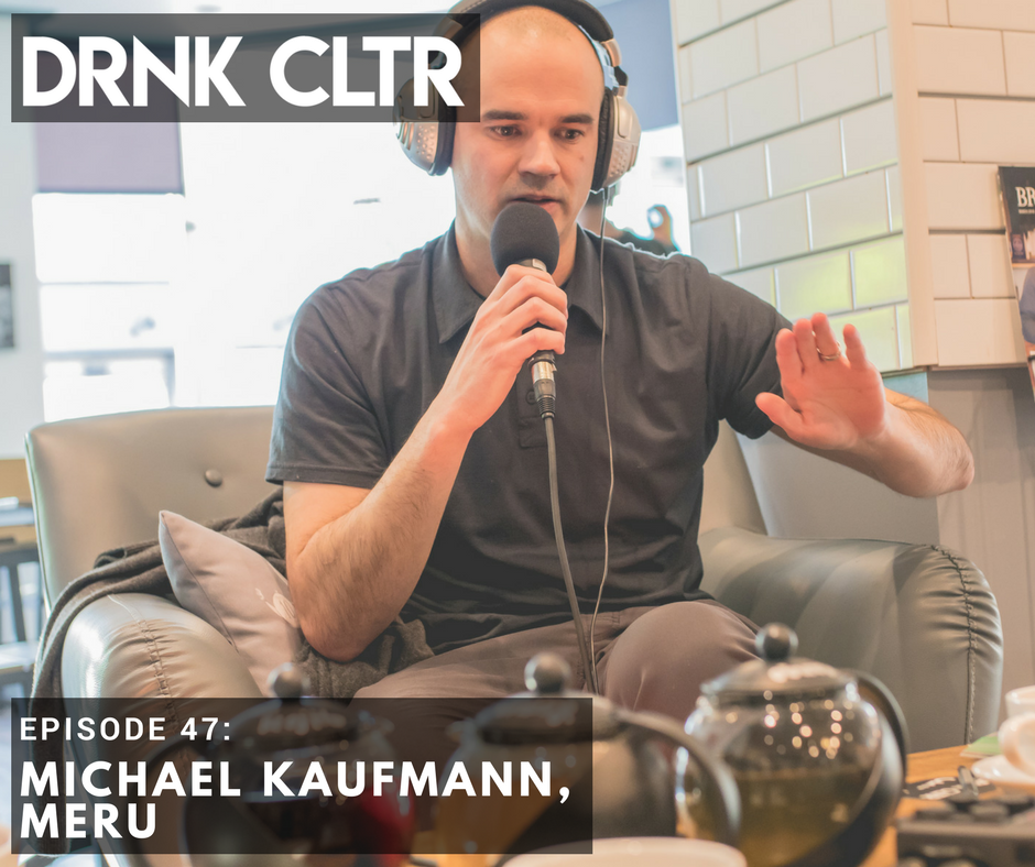 Episode 47: Michael Kaufmann, MERU -