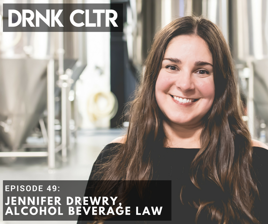 Episode 49: Jennifer Drewry, Alcohol Beverage Law -
