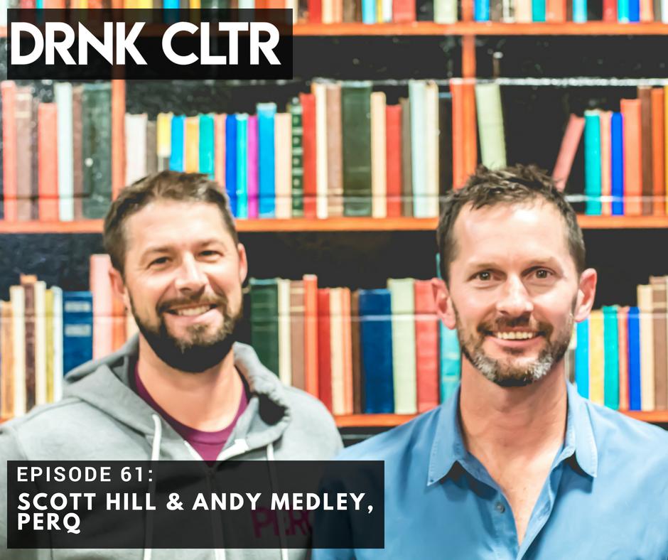 Episode 61: Scott Hill & Andy Medley, PERQ -