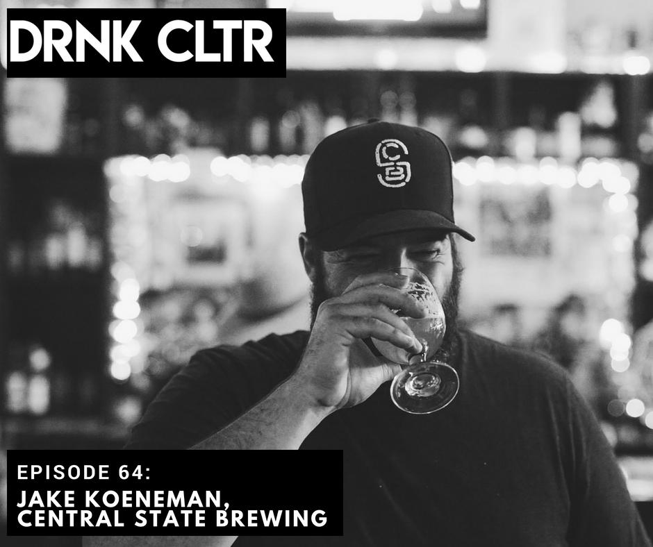 Episode 64: Jake Koeneman, Central State Brewing -